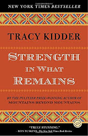 strength in what remains random house reader s circle tracy strength in what remains random house reader s circle tracy kidder 9780812977615 com books