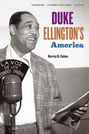 recommended books ellington reflections duke ellington s america harvey g cohen university of chicago press