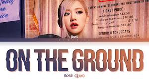 ROSÉ On The Ground Lyrics (로제 On The Ground 가사) [Color Coded Lyrics/Eng] -  YouTube