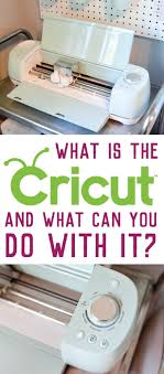 Cricut Machine Designs What Is The Cricut Explore Machine And What Does It Do