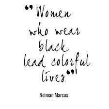 Beautiful Girl In Black Dress Quotes Best Of Neiman Marcus Women In Black Quote