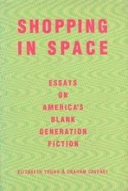 book review shopping in space essays on america s blank  shopping in space essays on americas blank generation fiction