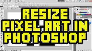 How To Enlarge A Design How To Resize Pixel Art In Photoshop Cs6 With No Quality Loss Pixelated Image Resize Tutorial