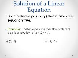 2 solution of a linear equation is an ordered pair