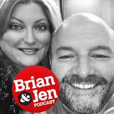 Brian And Jen Podcast
