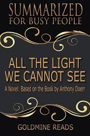 All The Light We Cannot See Summary Study Guide Summary All The Light We Cannot See Summarized For Busy
