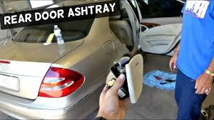 mercedes w211 rear door ash tray removal replacement