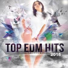 Top 20 Edm Djs Top Edm Hits 2016 Top Sexy Electro Dance