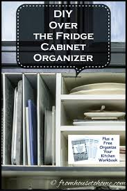 diy over the fridge cabinet organizer plus a free organize your kitchen workbook