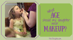 what age should my daughter wear makeup