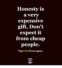 Cheap Quotes New Honesty Is A Very Expensive Gift Don't Expect It From Cheap People