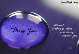 miss you friend feeling so alone