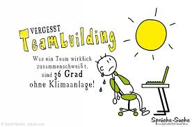 Hitze Im Büro Teambuilding Sprüche Tamärchen Guten Morgen