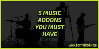 5 Music Addons Kodi You Must Have Best For Kodi