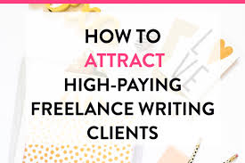 lance writing for college students lance writing jobs for  12 highly effective ways to attract lance writing clients 12 highly effective ways to attract lance