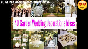 40 garden wedding design decorations ideas
