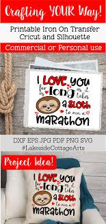 340x270 dinosaur svg love svg valentines svg dinosaur cut file. I Love You As Long As A Sloth Marathon Valentine S Day Svg Kids Valentines Shirts Sloth Valentines Shirt