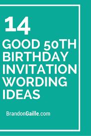 14 Good 50th Birthday Invitation Wording Ideas Messages Baby