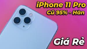 iPhone 11 Pro hàng cũ giá rẻ có còn đáng mua ? - YouTube