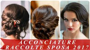 Acconciature Raccolte Sposa 2017 Youtube