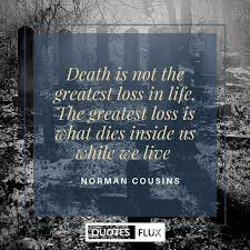 Loss Of Life Quotes Simple Beautiful Inspirational Quotes On Death Life Reality And Soul