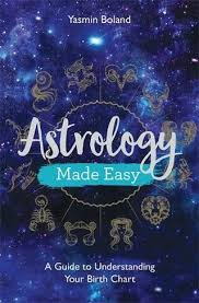 Astrology Made Easy A Guide To Understanding Your Birth Chart