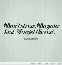 Don't Stress Do Your Best Forget The Rest Unique Do Your Best Quotes