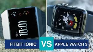 apple fitbit. fitbit ionic vs apple watch 3 \u2013 smartwatch comparison review