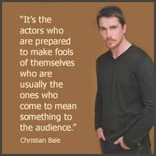 Acting on Pinterest | Acting Quotes, Interstellar and Christian Bale