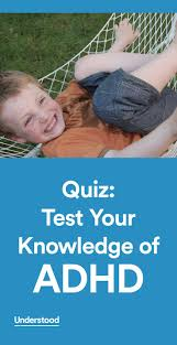 best ideas about adhd quiz adhd adhd kids and quiz test your knowledge of adhd