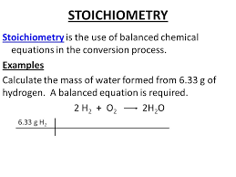 stoichiometry stoichiometry is the use of balanced chemical equations in the conversion process