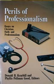 perils of professionalism essays on christian faith and  perils of professionalism essays on christian faith and professionalism 9780836119978 com books