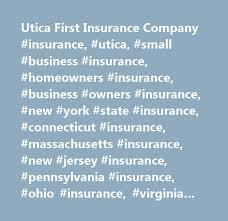 utica first insurance company insurance utica small business insurance homeowners insurance business owners insurance new york st