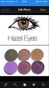 hazel eyes are a mix between brown and green so it is best if you use