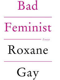 bad feminist essays are funny insightful  bad feminist essays are funny insightful