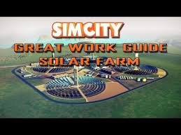 simcity great works guide simcity solar farm great work guide youtube