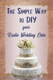 How To Diy Rustic Wedding Cake Decorating 3 Simple Techniques My