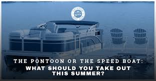 Boating Buford Choose The Speed Or Pontoon Boat