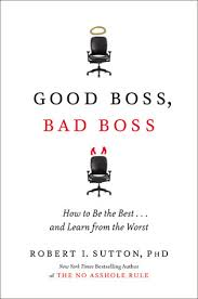 Bad Supervisors Good Boss Bad Boss How To Be The Best And Learn From