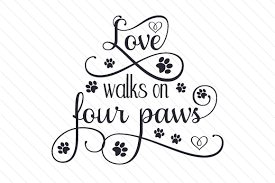 Free icons of cat paw in various design styles for web, mobile, and graphic design projects. Love Walks On Four Paws Svg Cut File By Creative Fabrica Crafts Creative Fabrica