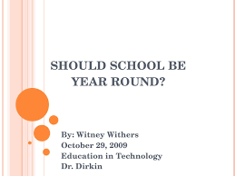 should school be year round should school be year round by witney ers 29 2009 education in