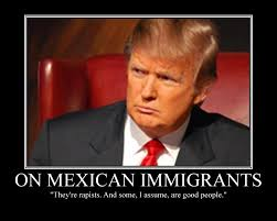 Donald Trump Racist Quotes Impressive Smackdown Of Donald Trump For Racist Remarks Regarding Mexicans