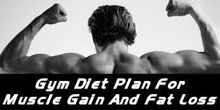 Diet Chart For Muscle Building Gym Diet Plan For Muscle Gain And Fat Loss