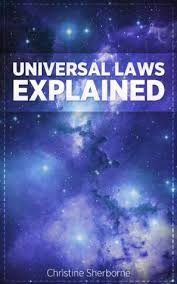 Universal Laws Explained: Unlock the power of the natural and supernatural  laws of the Universe by Christine Sherborne