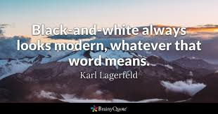 Quotes About Black And White Delectable BlackAndWhite Quotes BrainyQuote