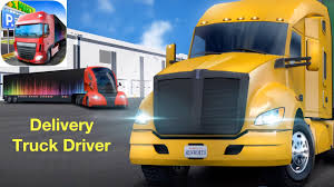 Delivery Truck Driver App Check Iphone Ipad Ios Android Game