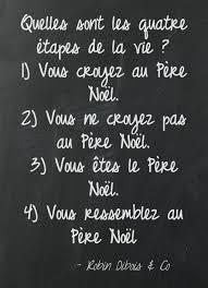 Les étapes De La Vie Humour Citation Humour Citation Noel Drole