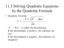 11 3 solving quadratic equations by the quadratic formula