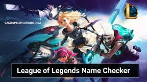 Use League of Legends Name Checker To ...