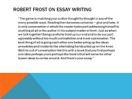 onwards to perfecting the argumentative essay i do see  4 robert frost on essay